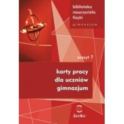Biblioteka nauczyciela fizyki - gimnazjum. Zeszyt 7. Karty pracy dla uczniów gimnazjum