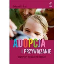 Adopcja i przywiązanie. Praktyczny poradnik dla rodziców