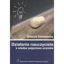 Działania nauczyciela a wiedza pojęciowa uczniów
