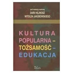 Kultura popularna tożsamość edukacja