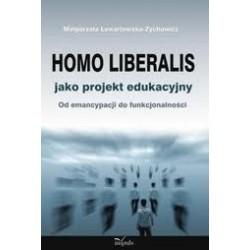 Homo liberalis jako projekt edukacyjny Od emancypacji do funkcjonalności