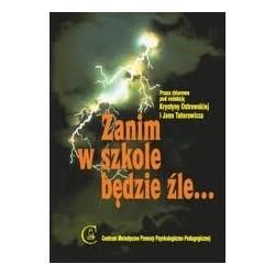 ZANIM W SZKOLE BĘDZIE ŹLE...
