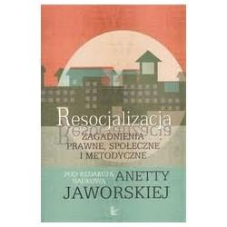 Resocjalizacja Zagadnienia prawne, społeczne i metodyczne
