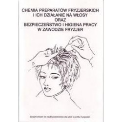 Chemia preparatów fryzjerskich i ich działanie na włosy oraz bezpieczeństwo i higiena pracy w zawodzie fryzjer