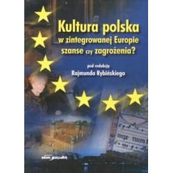 Kultura polska w zintegrowanej Europie - szanse czy zagrożenia?