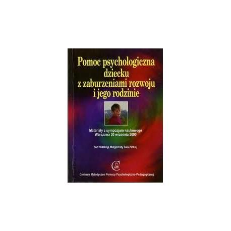 POMOC PSYCHOLOGICZNA DZIECKU Z ZABURZENIAMI ROZWOJU I JEGO RODZINIE