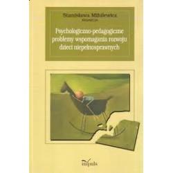 PSYCHOLOGICZNO - PEDAGOGICZNE PROBLEMY WSPOMAGANIA ROZWOJU DZIECI NIEPEŁNOSPRAWNYCH