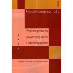 NIEPEŁNOSPRAWNOŚĆ - WYBRANE PROBLEMY PSYCHOLOGICZNE I ORTOPEDAGOGICZNE
