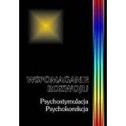 Wspomaganie rozwoju. Psychostymulacja. Psychokorekcja - tom II