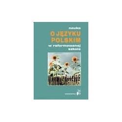 Nauka o języku polskim w reformowanej szkole