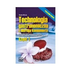Technologia gastronomiczna z obsługą konsumenta Podręcznik Część 1 Dla uczniów szkół kształcących w zawodzie Technik Żywienia i