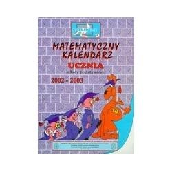 Matematyczny kalendarz ucznia 2002-2003