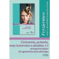 Fryzjerstwo wraz z poradami kosmetycznymi. Ćwiczenia, pytania, testy kontrolne z działów 1-5