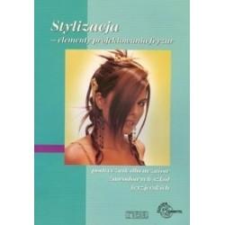 Stylizacja. Elementy projektowania fryzur. Podręcznik dla uczniów zawodowych szkół fryzjerskich