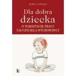 DLA DOBRA DZIECKA - O WARSZTACIE PRACY NAUCZYCIELA WYCHOWAWCY