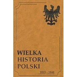 WIELKA HISTORIA POLSKI 1815-1848