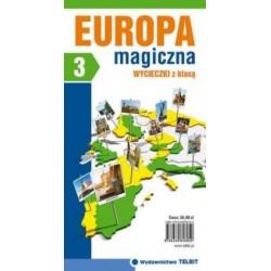 WYCIECZKI Z KLASĄ . CZ. 3 EUROPA MAGICZNA
