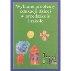 Wybrane problemy edukacji dzieci w przedszkolu i szkole