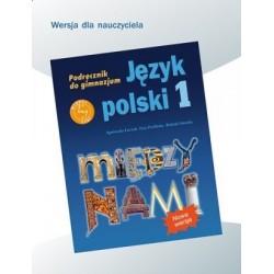 Język polski 1. Między nami. Podręcznik w wersji dla nauczyciela