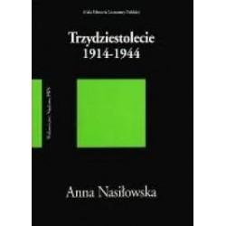 TRZYDZIESTOLECIE 1914-1944