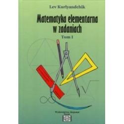 Matematyka elementarna w zadaniach tom I