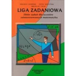 Liga zadaniowa Zbiór zadań dla uczniów zainteresowanych matematyką