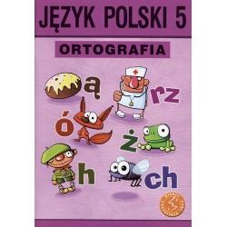 Język polski klasa 5 ortografia