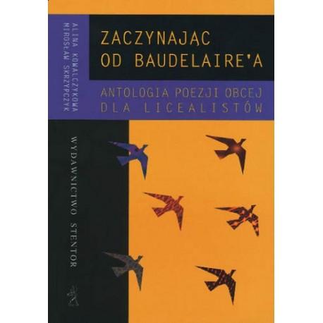 Zaczynając od Baudelaire'a Antologia poezji obcej dla licealistów