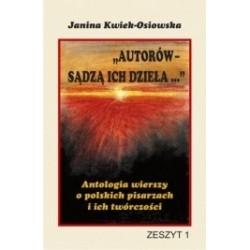 Autorów sądzą ich dzieła ... Antologia wierszy o polskich pisarzach i ich twórczości ZESZYT 1