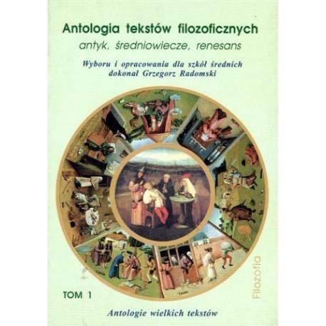 Antologia tekstów filozoficznych antyk, średniowiecze, renesans Antologie wielkich tekstów TOM 1