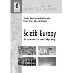 Ścieżki Europy Źródła naszej cywilizacji Przewodnik metodyczny