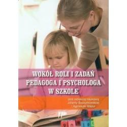 Wokół roli i zadań pedagoga i psychologia w szkole