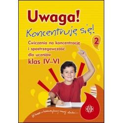 UWAGA! KONCENTRUJĘ SIĘ! – Ćwiczenia na koncentrację i spostrzegawczość dla uczniów klas IV–VI