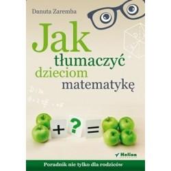 Jak tłumaczyć dzieciom matematykę