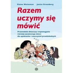 RAZEM UCZYMY SIĘ MÓWIĆ - Przewodnik dotyczący wspomagania rozwoju językowego dzieci dla opiekunów i nauczycieli przedszkolnych