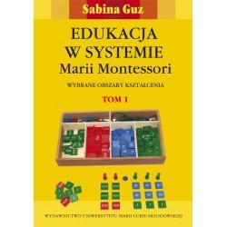 EDUKACJA W SYSTEMIE MARII MONTESSORI T.1-2