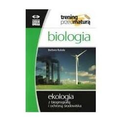 Trening przed maturą - BIOLOGIA - Ekologia z biogeografią i ochroną środowiska