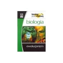 Trening przed maturą - BIOLOGIA - EWOLUCJONIZM