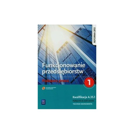 FUNKCJONOWANIE PRZEDSIĘBIORSTW cz.1 Kwalifikacja A.35.1