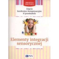 ZAJĘCIA KOREKCYJNO - KOMPENSACYJNE W PRZEDSZKOLU.Elementy integracji sensorycznej.