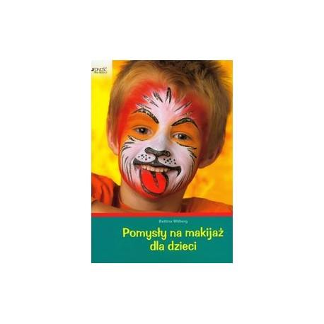 Pomysły na makijaż dla dzieci.