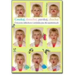 CMOKAJ, DMUCHAJ, PARSKAJ, CHUCHAJ / ćwiczenia oddechowe i artykulacyjne dla najmłodszych