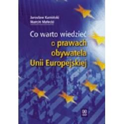 CO WARTO WIEDZIEĆ O PRAWACH OBYWATELA UNII EUROPEJSKIEJ