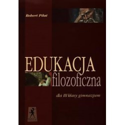 Edukacja filozoficzna. Klasa 3 Gimnazjum