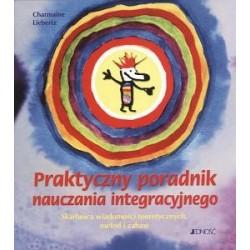 Praktyczny poradnik nauczania integracyjnego Skarbnica wiadomości teortycznych, metod i zabaw