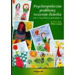 Psychospołeczne problemy rozwoju dziecka Aspekty diagnostyczne i terapeutyczne