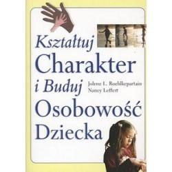 Kształtuj charakter i buduj osobowość dziecka