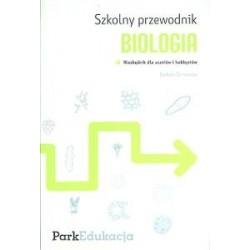 Szkolny przewodnik. Biologia Niezbędnik dla uczniów i hobbystów